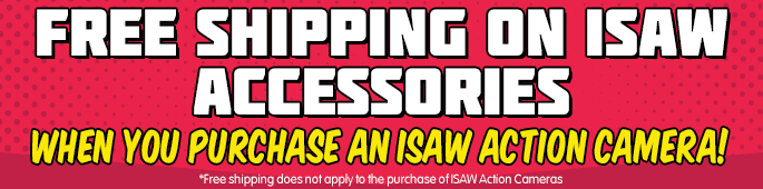 Free Shipping on ISAW Accessories when you purchase a ISAW Action Camera. *Free Shipping does not apply to the camera