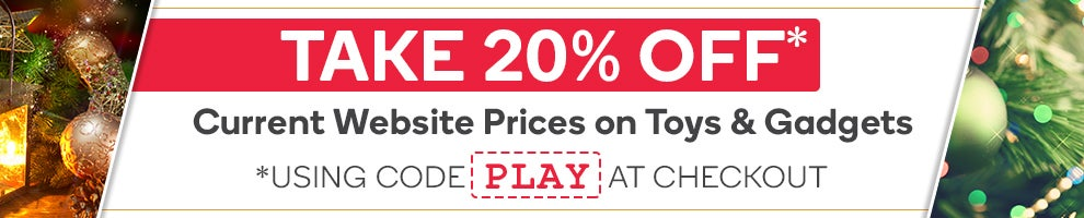 Take 20% OFF Selected Toys & Gadgets Using Code 'PLAY' at Checkout*