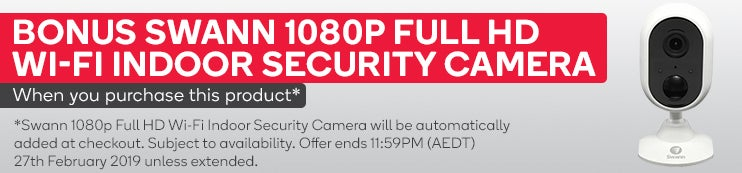 Bonus Swann 1080p Full HD Wi-Fi Indoor Security Camera when you purchase this product. Camera will be automatically added at checkout. Subject to availability. While Stocks Last