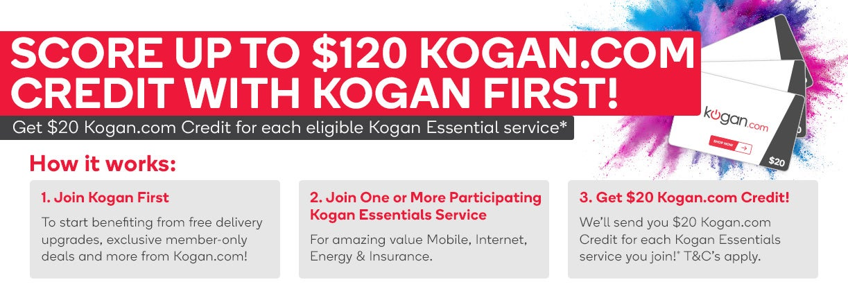 Score Up To $120 Kogan.com Credit With Kogan First!*