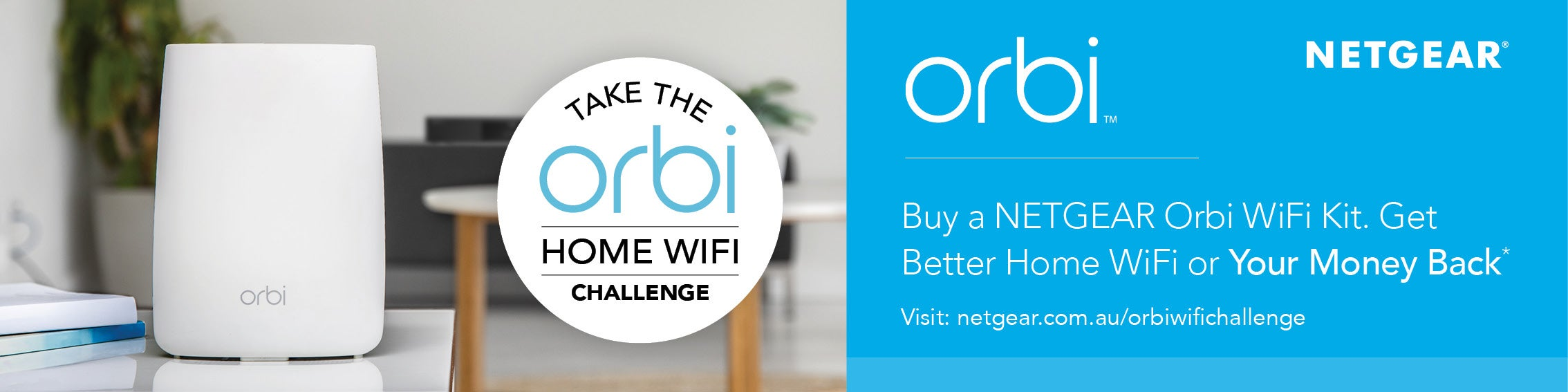 Take the Orbi Better Home WiFi Challenge