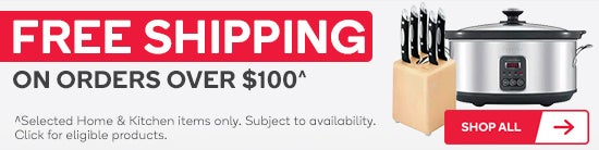 Free shipping on orders over $100. Selected Home & Kitchen items only. Subject to availability. While stocks last.