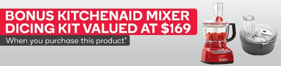 Bonus Bonus Mixer Dicing Kit with selected KitchenAid Food Processors