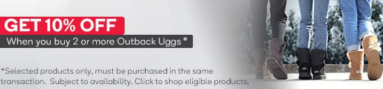 Get 10% Off when you buy 2 or more eligible Outback Ugg Products