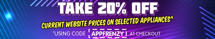 FRENZY 20% OFF Selected Appliances using code 'APPFRENZY' at Checkout
