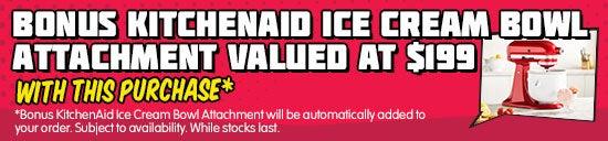 Bonus KitchenAid Ice Cream Bowl Attachment valued at $199.