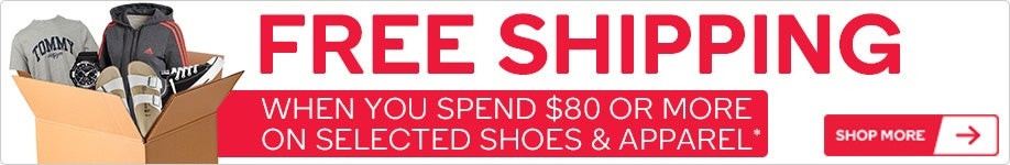 Get Free Shipping When You Spend $80 or More on Selected Shoes & Apparel*