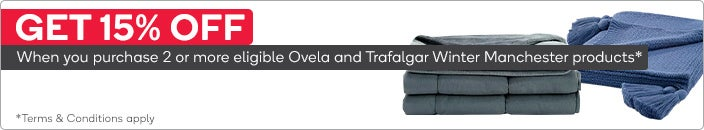 Get 15% off when you purchase 2 or more eligible Ovela and Trafalgar Winter Manchester products.