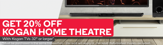 Get 20% off Kogan Home Theatre with any Kogan TV 32