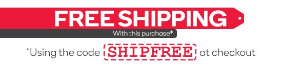 Free Shipping on Almost All In-stock Products using code SHIPFREE at Checkout