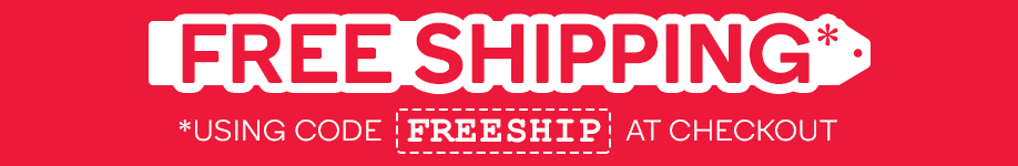 Free Shipping on Almost All In-Stock Products using code 'FREESHIP' at Checkout*