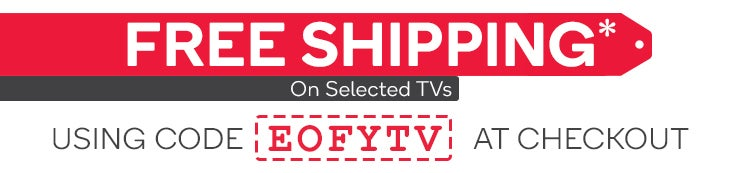 Free Shipping on Selected TVs*