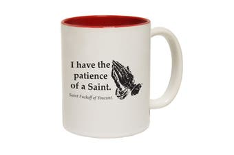 123T Funny Mugs - I Have A Patience Of A Saint - Red Coffee Cup