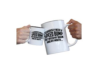123T Novelty Funny Giant 2 Litre Mugs - I Seriously Need Speed Bump Funny