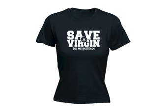 123T Funny Tee - Save A Virgin Do Me Instead - (Large Black Womens T Shirt)
