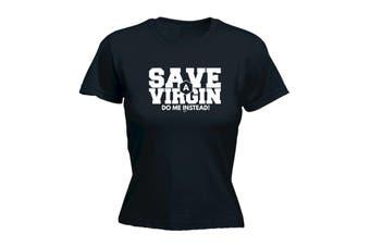 123T Funny Tee - Save A Virgin Do Me Instead - (Medium Black Womens T Shirt)