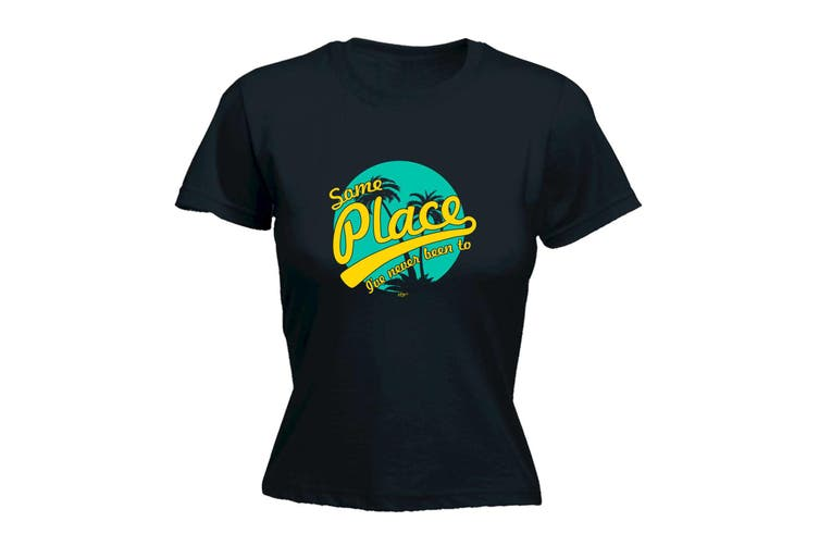 123T Funny Tee - Some Place Ive Never Been To - (X-Large Black Womens T Shirt)