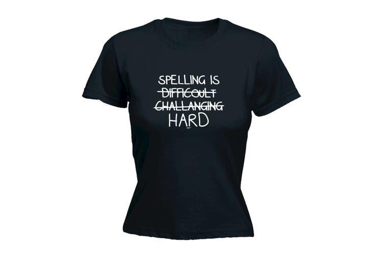 123T Funny Tee - Spelling Is Hard - (Medium Black Womens T Shirt)