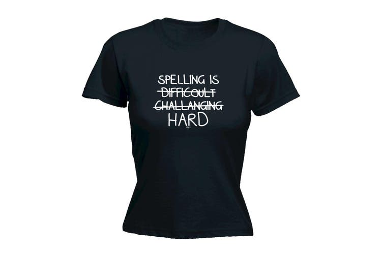 123T Funny Tee - Spelling Is Hard - (X-Large Black Womens T Shirt)