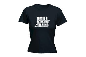 123T Funny Tee - Still Plays Trains - (Large Black Womens T Shirt)