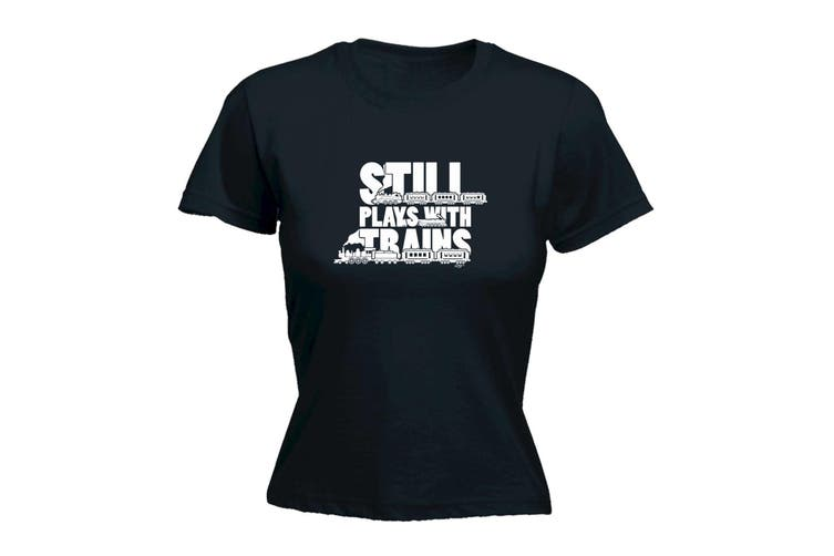 123T Funny Tee - Still Plays Trains - (Small Black Womens T Shirt)