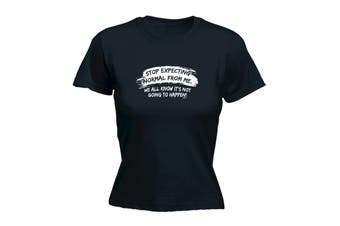 123T Funny Tee - Stop Expecting Normal From Me - (Small Black Womens T Shirt)