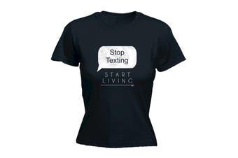 123T Funny Tee - Stop Texting Start Living - (Small Black Womens T Shirt)