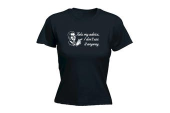 123T Funny Tee - Take My Advice I Dont Use It Anyway - (Large Black Womens T Shirt)