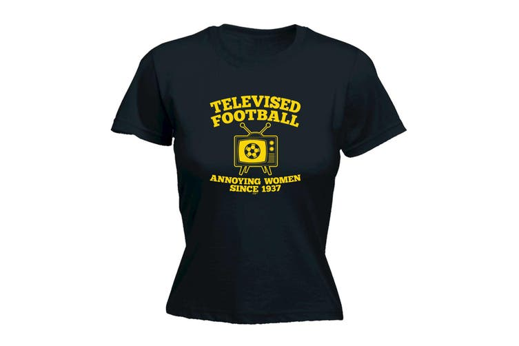 123T Funny Tee - Telvised Football Annoying Women - (Small Black Womens T Shirt)