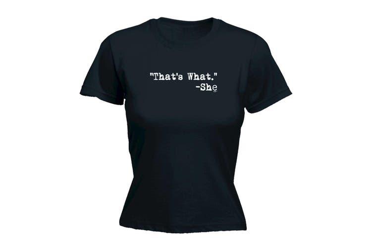 123T Funny Tee - Thats What She Said - (Medium Black Womens T Shirt)