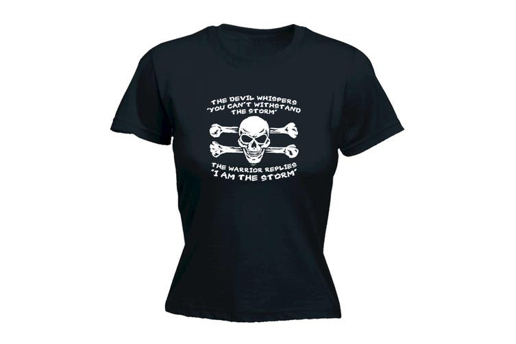 123T Funny Tee - The Devil Whispers You Cant Withstand Storm - (X-Large Black Womens T Shirt)
