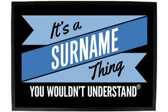 Doormat Medium 40 X 60Cm Its A Surname Thing Understand - Funny Novelty Birthday Doormat Floor Mat Floormat Door Personalised Gift Present New Home Christmas Custom Pet Dog Ca