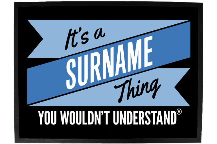 its a surname thing understand - Funny Novelty Birthday doormat floor mat floormat door personalised gift present new home christmas custom pet dog cat Entrance welcome office non slip