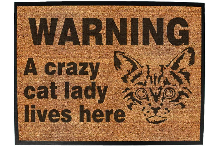 warning a crazy cat lady lives - Funny Novelty Birthday doormat floor mat floormat door personalised gift present new home christmas custom pet dog cat Entrance welcome office non slip