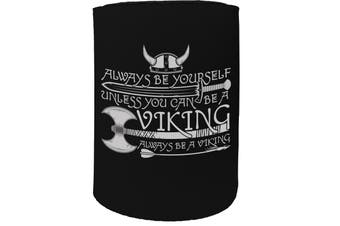 123t Stubby Holder - Always Be Yourself Viking Cool - Funny Novelty