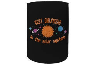 123t Stubby Holder - best girlfriend solar system - Funny Novelty