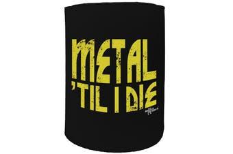 123t Stubby Holder - BM metal til i die MUSIC ROCK SONGS - Funny Novelty
