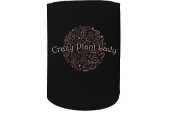 123t Stubby Holder - crazy plant lady - Funny Novelty