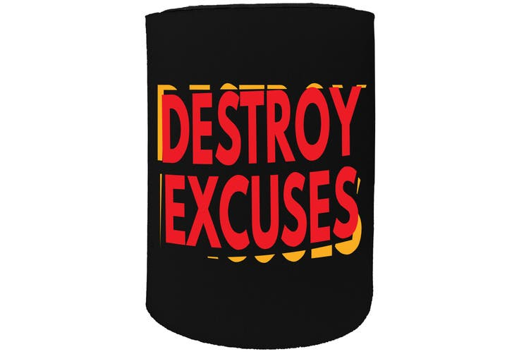 123t Stubby Holder - destroy excuses - Funny Novelty