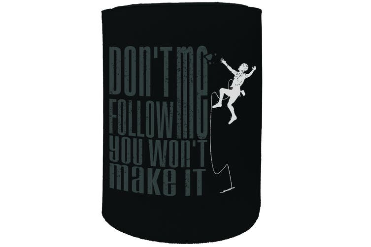 123t Stubby Holder - dont follow me - Funny Novelty