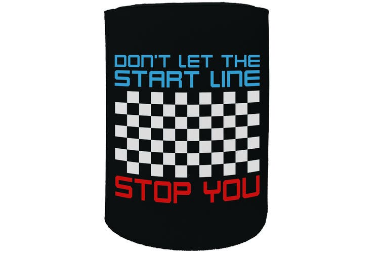 123t Stubby Holder - dont let start stop you - Funny Novelty