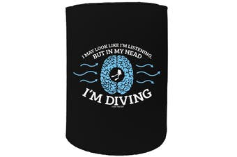 123t Stubby Holder - OW i may look listening diving SCUBA DIVING - Funny Novelty