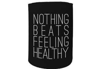 123t Stubby Holder - PB nothing beats feeling healthy FITNESS RUNNING - Funny Novelty