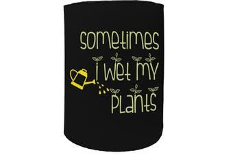 123t Stubby Holder - sometimes plants - Funny Novelty