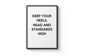 """""""Keep Your Heels & Standards High"""" Wall Art"""