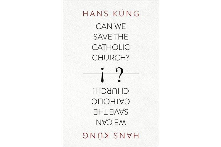 Can We Save the Catholic Church? -Kung, Hans Religion Book Aus Stock