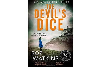 The Devil's Dice (A DI Meg Dalton thriller, Book 1): A DI Meg Dalton thriller