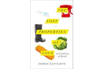 The Lost Properties of Love: An Exhibition of Myself Book Aus Stock