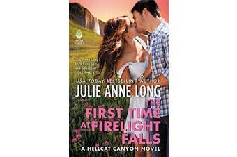 The First Time at Firelight Falls: A Hellcat Canyon Novel (Hellcat Canyon)