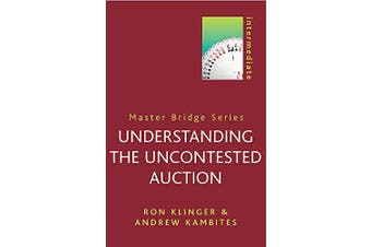 Understanding the Uncontested Auction: Master Bridge - Home & Garden Book